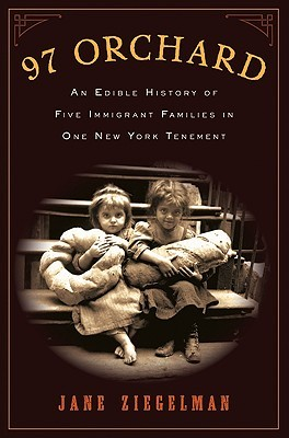 97 Orchard: An Edible History of Five Immigrant Families in One New York Tenement