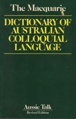 the-macquarie-dictionary-of-australian-colloquial-language