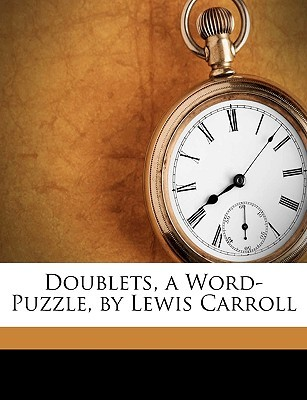 Doublets, a Word-Puzzle, by Lewis Carroll