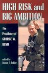 High Risk And Big Ambition: Presidency of George W. Bush