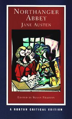 Northanger Abbey: A Norton Critical Edition