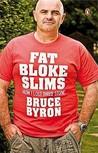 Fat Bloke Slims by Bruce Byron