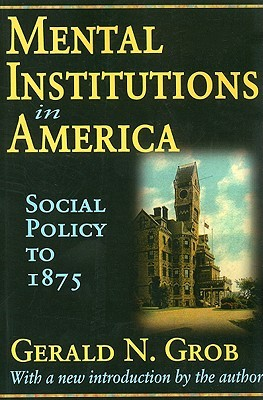 mental-institutions-in-america-social-policy-to-1875