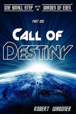 Call of Destiny by Robert Wagoner