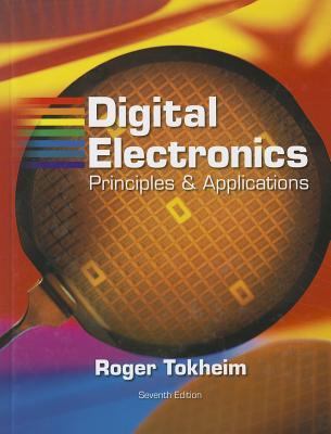 Digital Electronics: Principles & Applications [With CDROM]