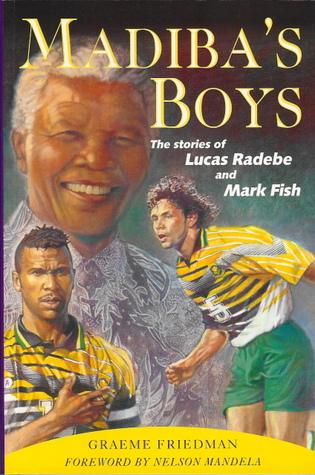 Madiba's Boys: The Stories Of Lucas Radebe And Mark Fish