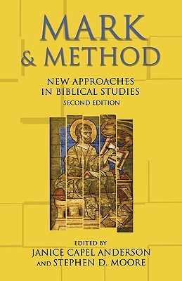 Mark & Method: New Approaches in Biblical Studies by Janice Capel Anderson