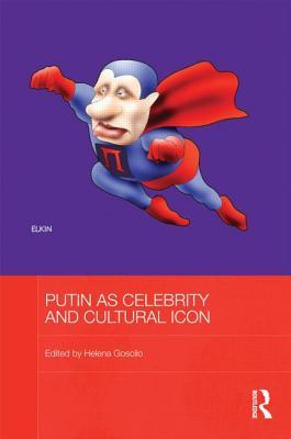 Putin as Celebrity and Cultural Icon