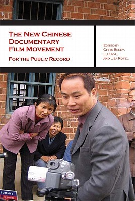 The New Chinese Documentary Film Movement: For the Public Record