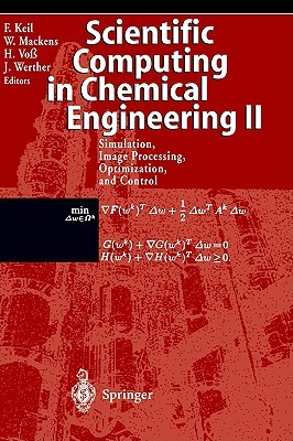 Scientific Computing in Chemical Engineering II: Simulation, Image Processing, Optimization, and Control