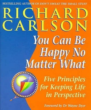 Ebook You Can Be Happy No Matter What by Richard Carlson DOC!