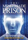 Download The Mind-Made Prison: Overcoming Limiting Beliefs and Manifesting Personal Transformation