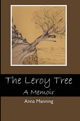 The Leroy Tree by Anna Manning