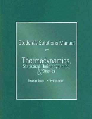 Student's Solutions Manual for Thermodynamics, Statistical Thermodynamics, & Kinetics