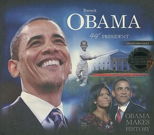 Barack Obama 44th President, Collector's Vault: Obama Makes History