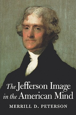 The Jefferson Image in the American Mind...