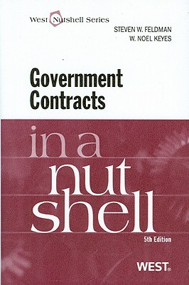 Feldman and Keyes' Government Contracts in a Nutshell, 5th