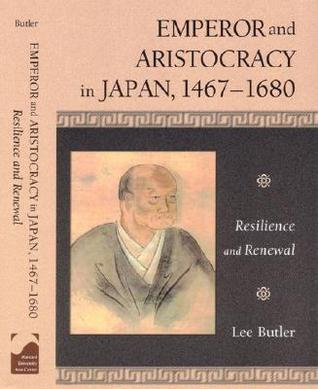 emperor-and-aristocracy-in-japan-1467-1680-resilience-and-renewal