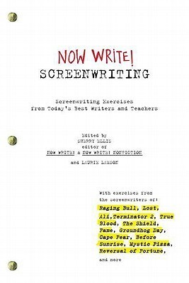 Now Write! Screenwriting: Exercises by Today's Best Writers and Teachers