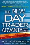 The New Day Trader Advantage: Sane, Smart, and Stable--Finding the Daily Trades That Will Make You Rich