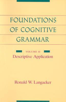 Foundations of Cognitive Grammar: Volume II: Descriptive Application
