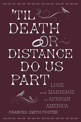'Til Death Or Distance Do Us Part: Love And Marria...