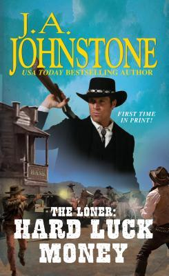 Hard Luck Money by J.A. Johnstone