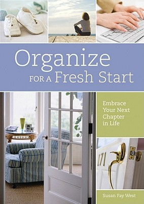 Organize for a Fresh Start by Susan Fay West