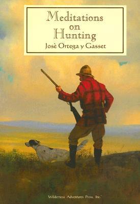 Meditations on Hunting by José Ortega y Gasset