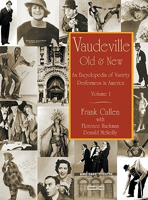 Vaudeville, Old and New: An Encyclopedia of Variety Performers