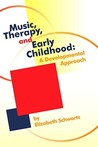 Music, Therapy, and Early Childhood: A Developmental Approach