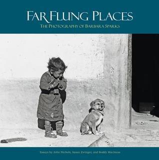 Far Flung Places: The Photography of Barbara Sparks