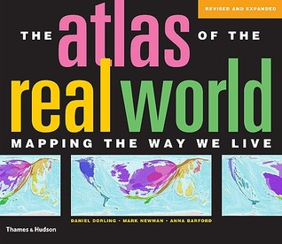 The Atlas of the Real World by Danny Dorling