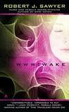 Wake by Robert J. Sawyer