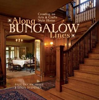 Along Bungalow Lines: Creating an Arts & Crafts Style Home