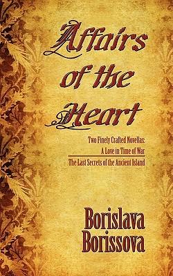 Affairs of the Heart by Borislava Borissova