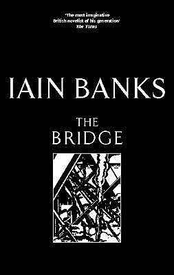 The Bridge by Iain Banks