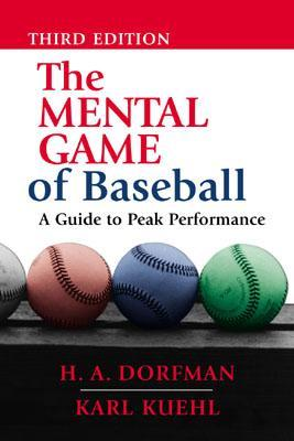 The Mental Game of Baseball by H.A. Dorfman