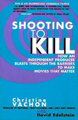 Ebook Shooting to Kill by Christine Vachon PDF!