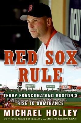 Red Sox Rule by Michael Holley