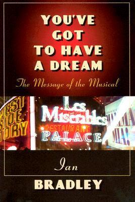 You've Got to Have a Dream: The Message of the Musical