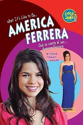 What It's Like to Be... America Ferrera? ¿Qué se Siente Ser... America Ferrera?