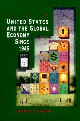 The U.S. and the Global Economy Since 1945