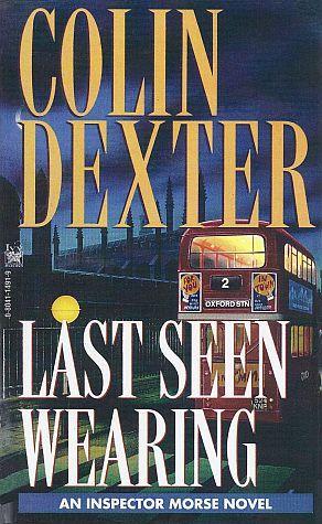Last Seen Wearing by Colin Dexter