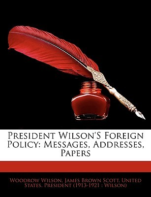Foreign Policy: Messages, Addresses, Papers