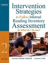 Intervention Strategies to Follow Informal Reading Inventory Assessment: So What Do I Do Now?
