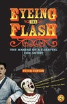 Eyeing the Flash: The Making of a Carnival Con Artist