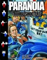 Paranoia: Troubleshooters