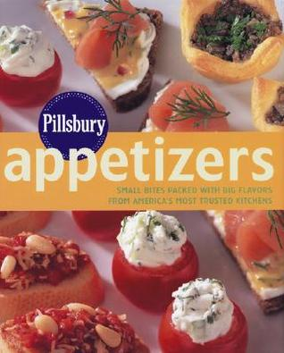 Pillsbury Appetizers: Small Bites Packed with Big Flavors from America's Most Trusted Kitchens