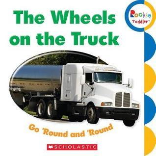 The Wheels on the Truck Go 'Round and 'Round